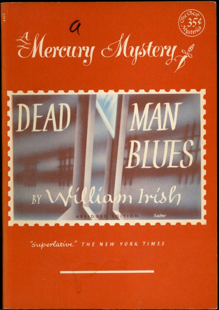 DEAD MAN BLUES. William Irish, pseudonym for Cornell Woolrich.