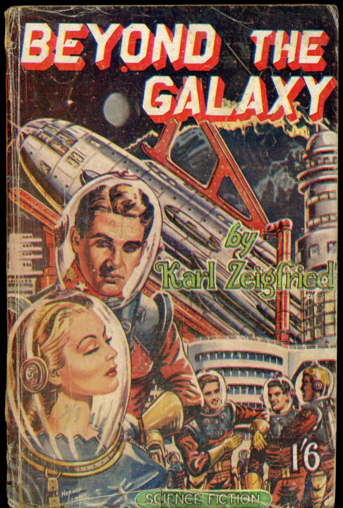 BEYOND THE GALAXY. Karl Zeigfried, author not identified but possibly Thomas W. Wade house pseudonym.
