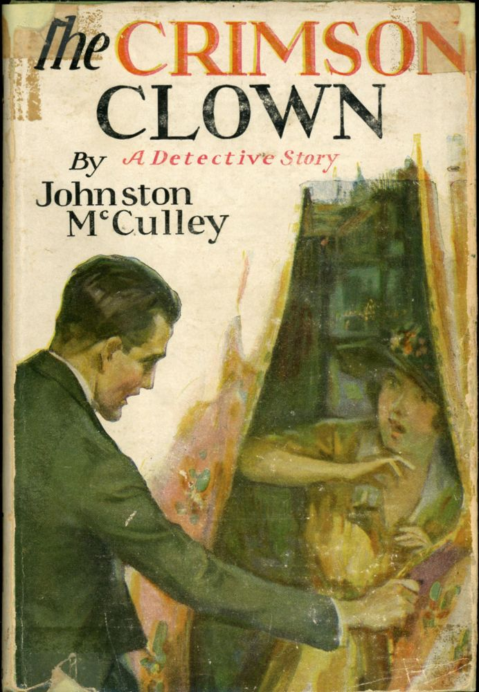 THE CRIMSON CLOWN: A DETECTIVE STORY. Johnston McCulley.