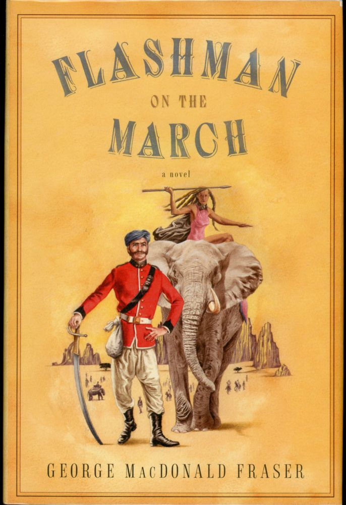 FLASHMAN ON THE MARCH. George MacDonald Fraser.