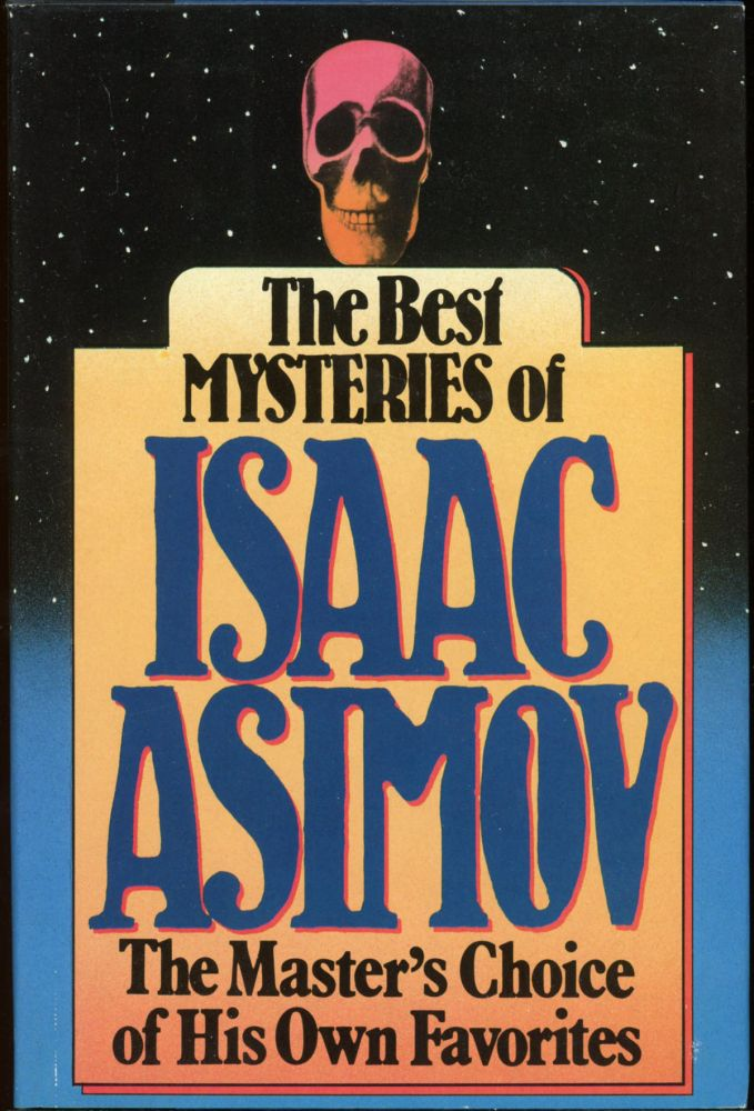 THE BEST MYSTERIES OF ISAAC ASIMOV. Isaac Asimov.
