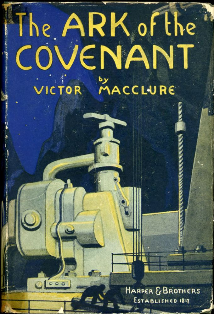 THE ARK OF THE COVENANT: A ROMANCE OF THE AIR AND OF SCIENCE. Victor MacClure, Thom MacWalter.
