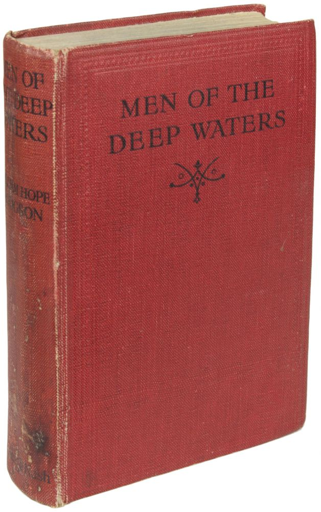 MEN OF THE DEEP WATERS. William Hope Hodgson.