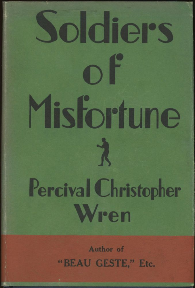 SOLDIERS OF MISFORTUNE: THE STORY OF OTHO BELLÊME. Percival Christopher Wren.