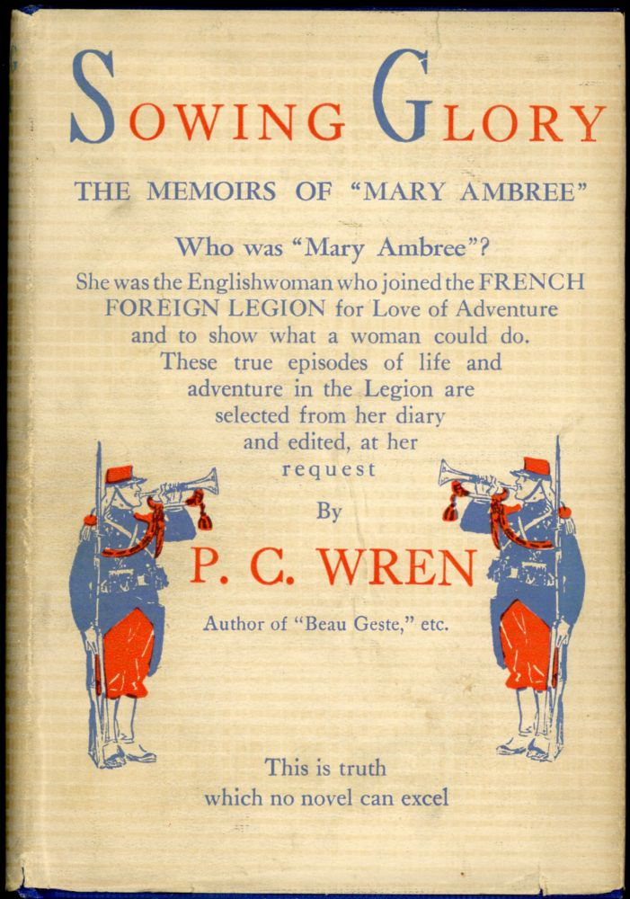 """SOWING GLORY: THE MEMOIRS OF """"MARY AMBREE,"""" THE ENGLISH WOMAN-LEGIONARY. Percival Christopher Wren."""