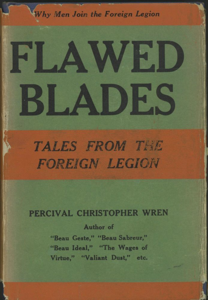 FLAWED BLADES: TALES FROM THE FOREIGN LEGION. Percival Christopher Wren.