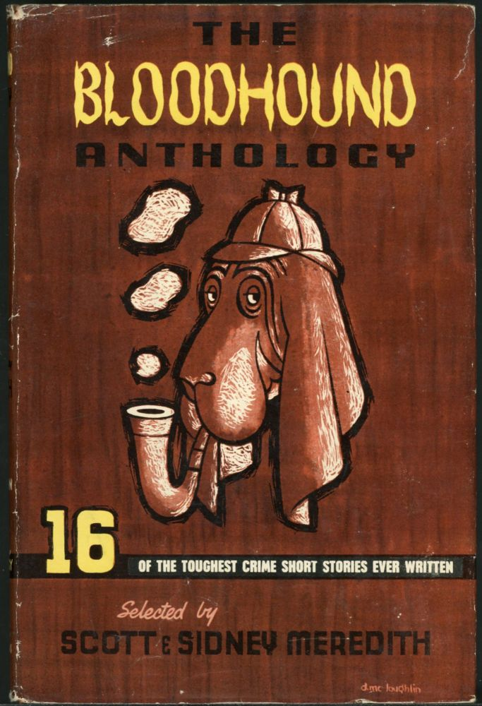 THE BLOODHOUND ANTHOLOGY. Scott and Sidney Meredith.