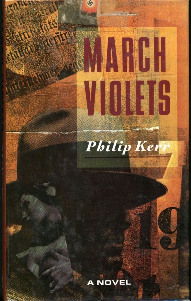 MARCH VIOLETS. Philip Kerr.
