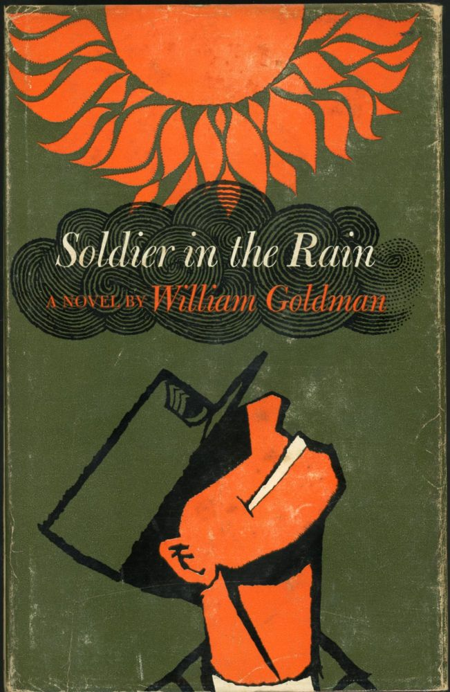 SOLDIER IN THE RAIN. William Goldman.