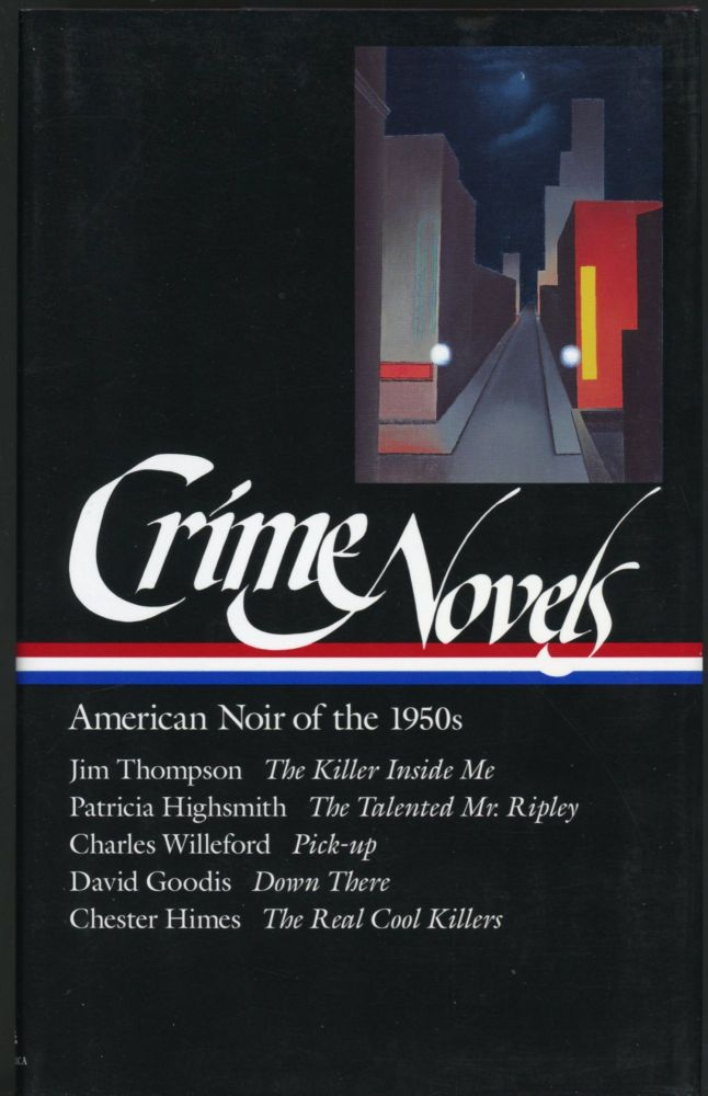 CRIME NOVELS: AMERICAN NOIR OF THE 1950s. Robert Polito, compiler.