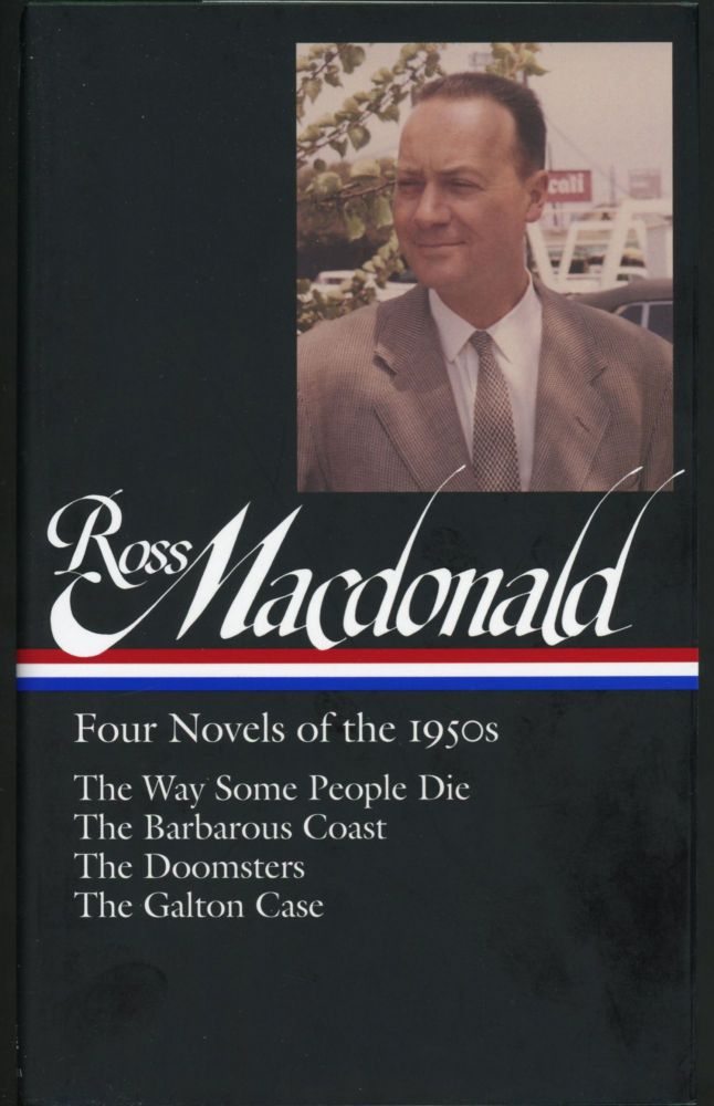 FOUR NOVELS OF THE 1950s. Ross . Tim Nolan MacDonald, pseudonym for Kenneth Millar.