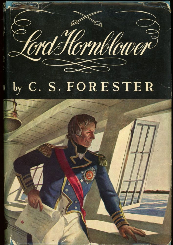 LORD HORNBLOWER. C. S. Forester, pseudonym for Cecil Louis Troughton Smith.