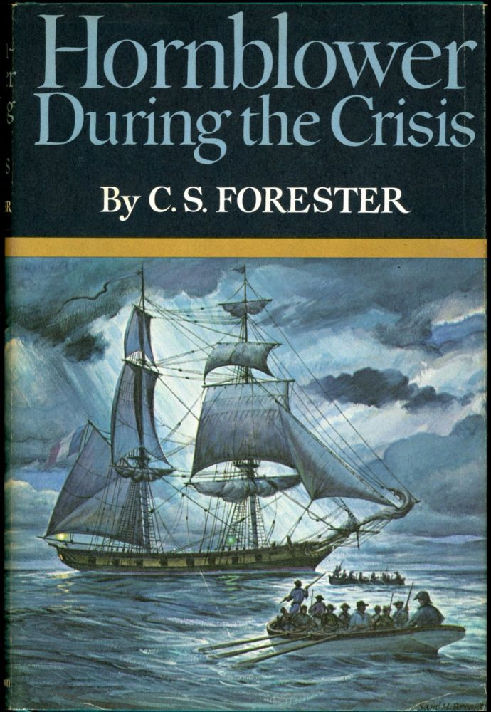 HORNBLOWER DURING THE CRISIS: AND TWO STORIES: HORNBLOWERS TEMPTATION and THE LAST ENCOUNTER