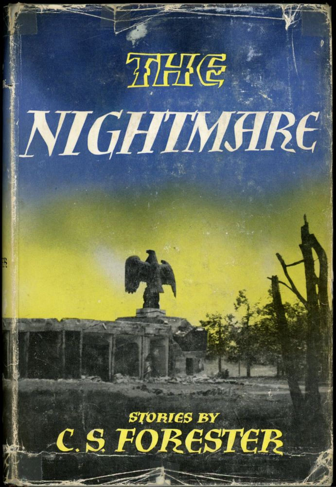 THE NIGHTMARE. C. S. Forester, pseudonym for Cecil Louis Troughton Smith.