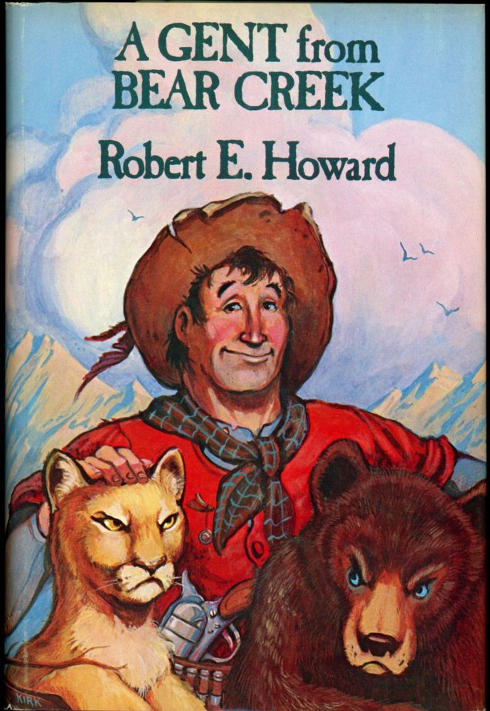 A GENT FROM BEAR CREEK. Robert E. Howard.