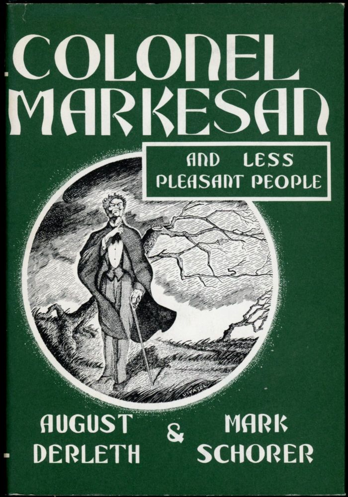 COLONEL MARKESAN AND LESS PLEASANT PEOPLE. August Derleth, Mark Schorer.