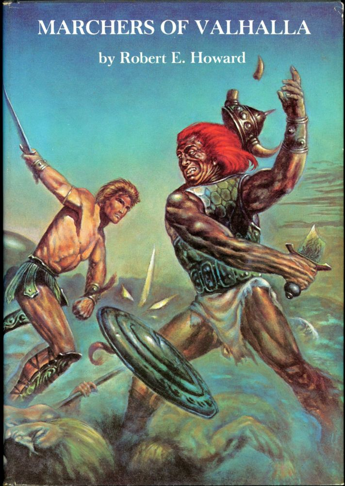 MARCHERS OF VALHALLA. Robert E. Howard.