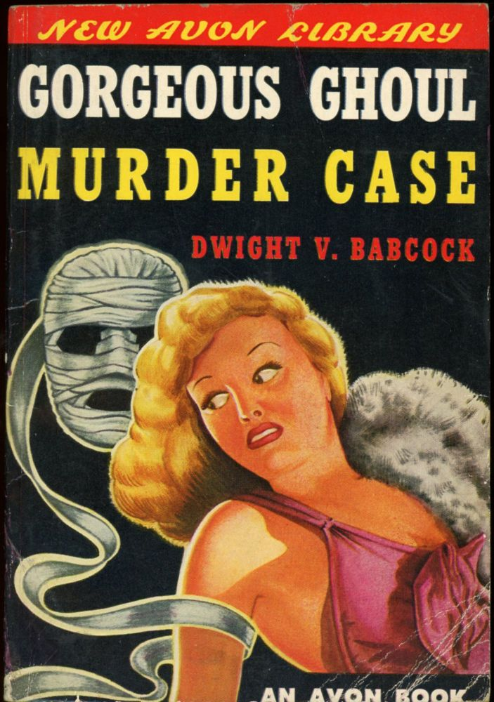 GORGEOUS GHOUL MURDER CASE. Dwight V. Babcock.