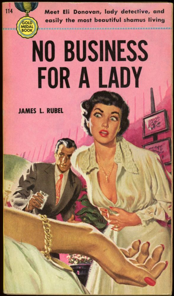 NO BUSINESS FOR A LADY. James L. Rubel.