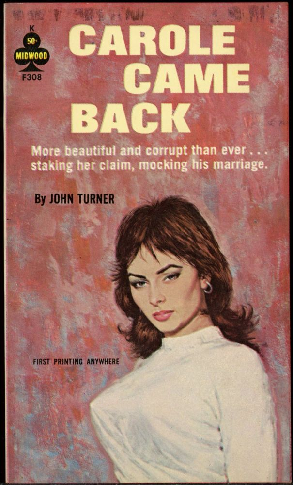 CAROLE CAME BACK. John Turner, pseudonym.