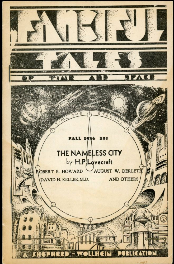 """""""The Nameless City,"""" in FANCIFUL TALES. Lovecraft, oward, hillips."""
