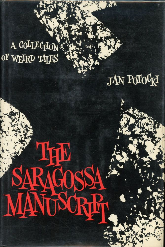 THE SARAGOSSA MANUSCRIPT: A COLLECTION OF WEIRD TALES. Edited and with Preface by Roger Caillois. Translated from the French by Elisabeth Abbott. Count Jan Potocki, Hrabia.