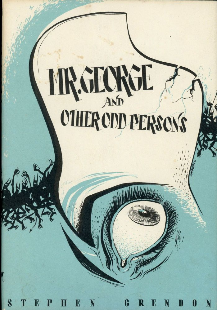 """MR. GEORGE AND OTHER ODD PERSONS. August Derleth, """"Stephen Grendon."""""""