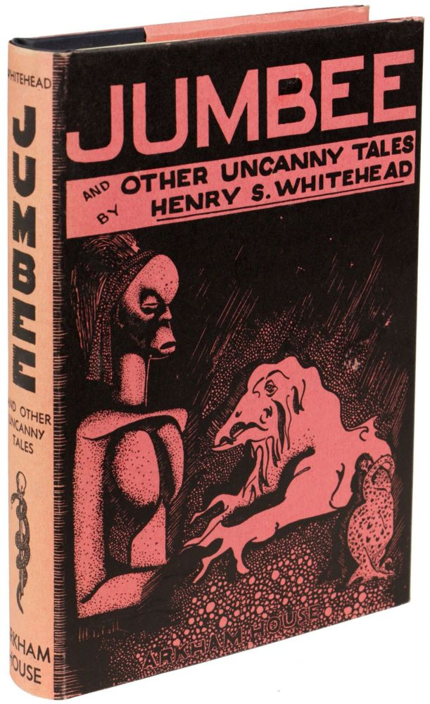 JUMBEE AND OTHER UNCANNY TALES. Henry S. Whitehead.