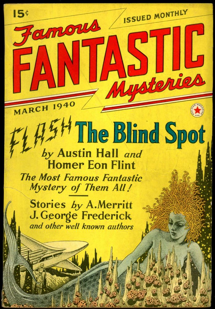 FAMOUS FANTASTIC MYSTERIES. FAMOUS FANTASTIC MYSTERIES. March 1940, No. 6 Volume 1, Mary Gnaedinger.
