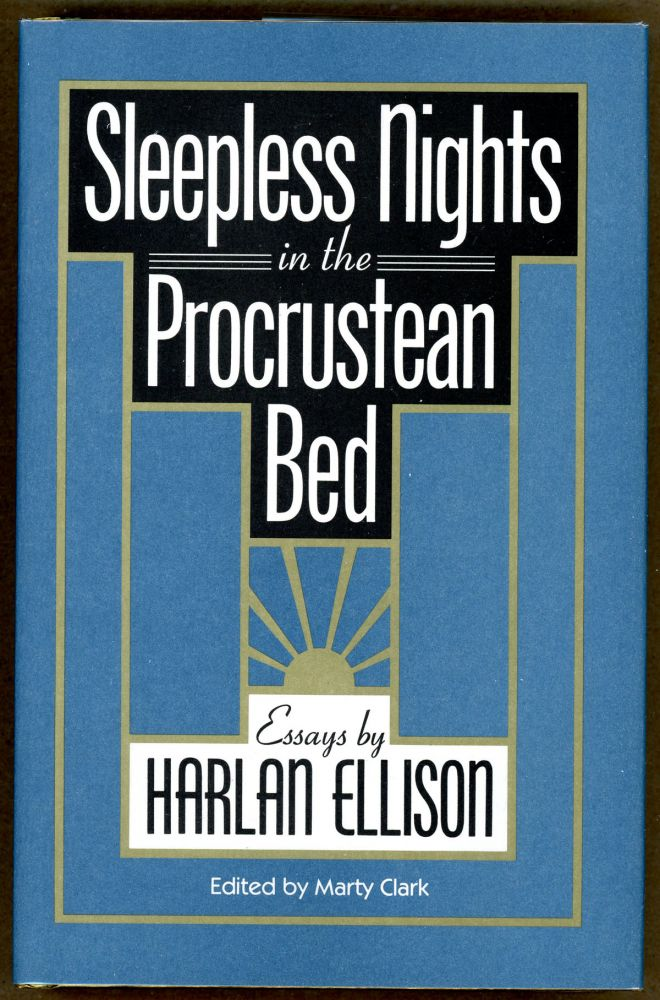 SLEEPLESS NIGHTS IN THE PROCRUSTEAN BED: ESSAYS BY HARLAN ELLISON. Harlan Ellison.