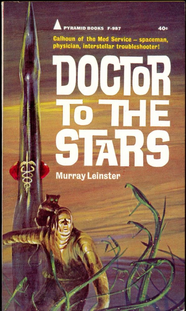 DOCTOR TO THE STARS. Murray Leinster, William Fitzgerald Jenkins.