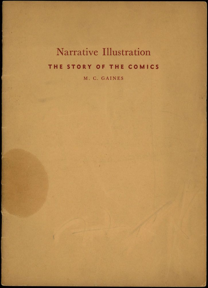 NARRATIVE ILLUSTRATION: THE STORY OF THE COMICS. Comic Books, Gaines.