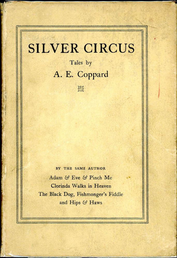 SILVER CIRCUS: TALES BY A. E. COPPARD. Coppard.