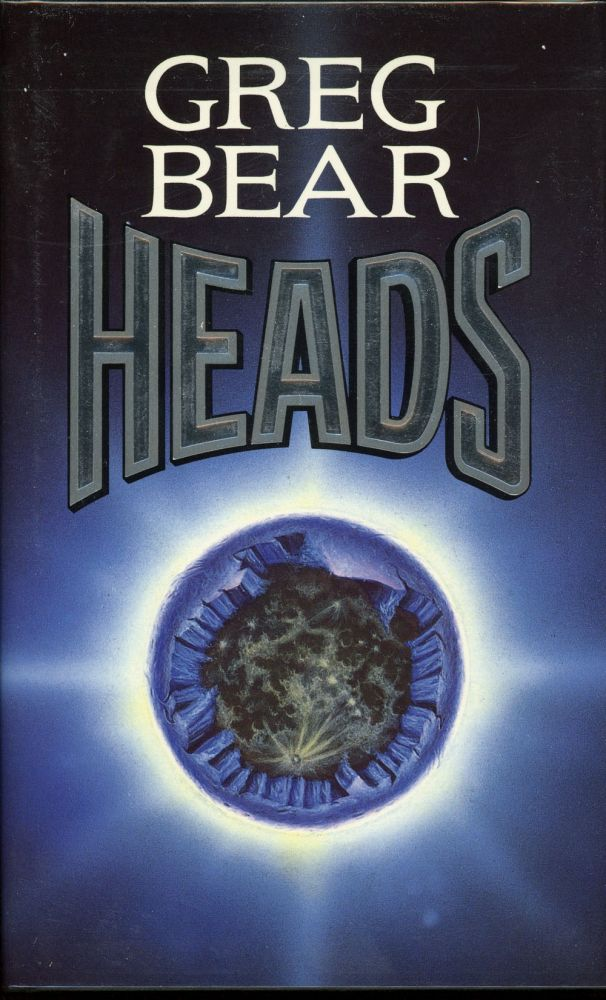HEADS. Greg Bear.