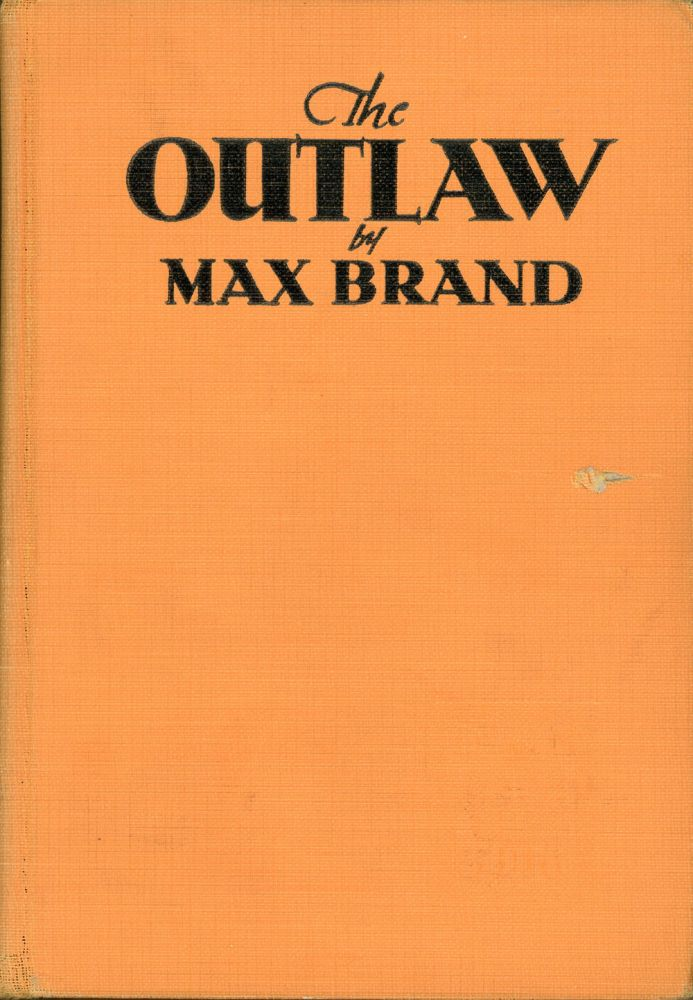THE OUTLAW. Max Brand, Frederick Schiller Faust.