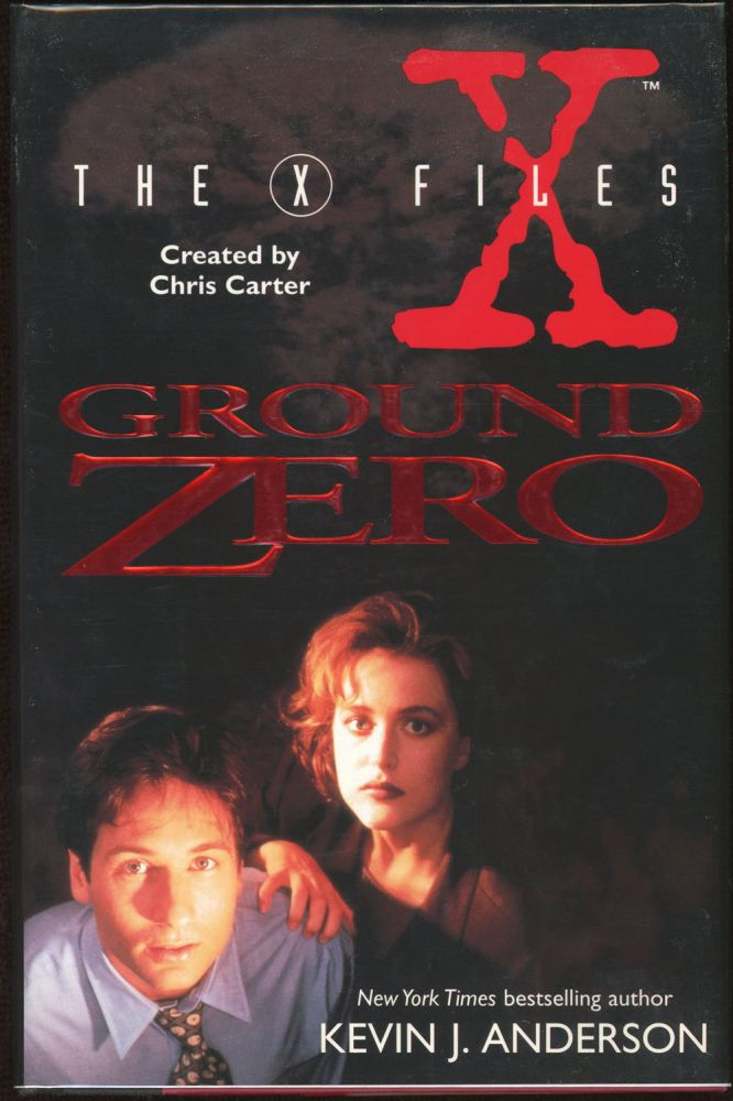 THE X FILES: GROUND ZERO. Kevin J. Anderson.