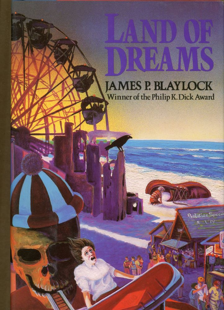 LAND OF DREAMS. James P. Blaylock.