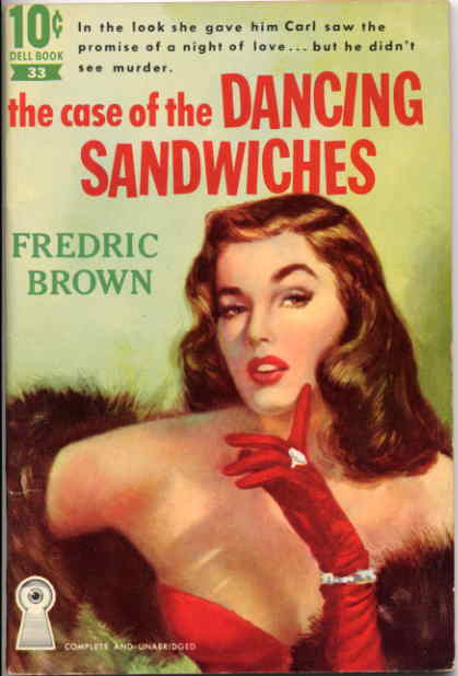 THE CASE OF THE DANCING SANDWICHES. Fredric Brown.