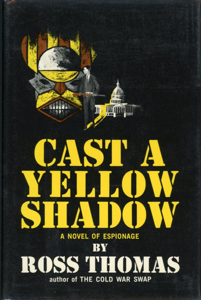 CAST A YELLOW SHADOW. Ross Thomas.