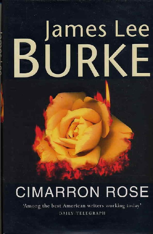 CIMARRON ROSE. James Lee Burke.