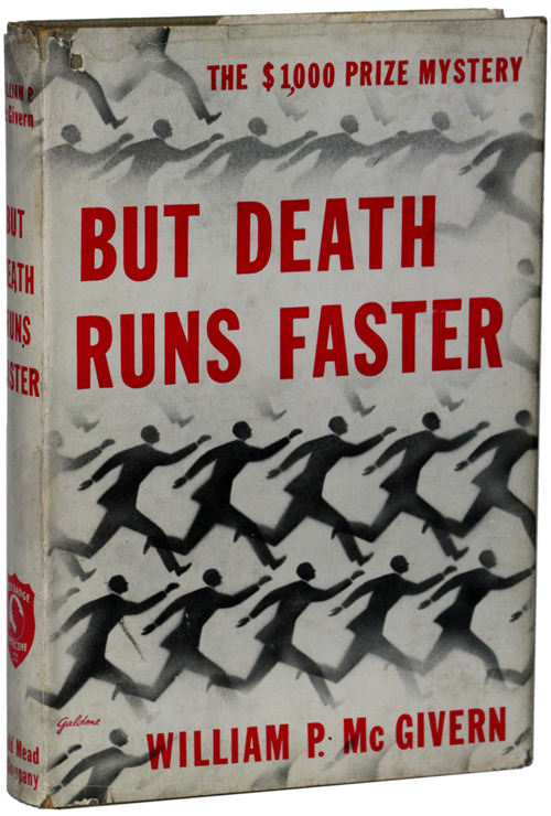 BUT DEATH RUNS FASTER. William P. McGivern.