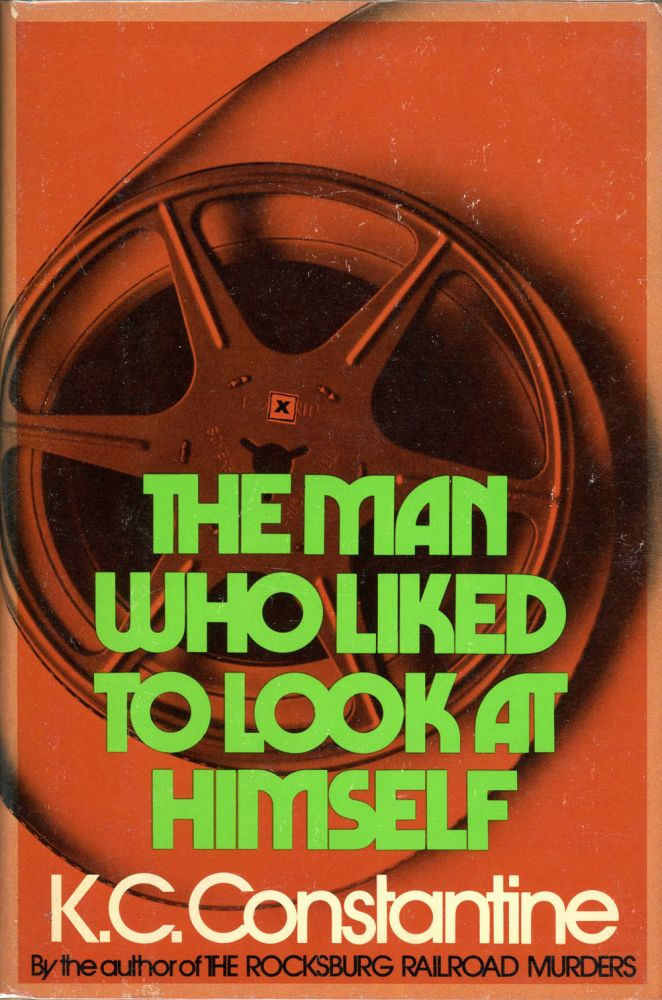 THE MAN WHO LIKED TO LOOK AT HIMSELF. K. C. Constantine.