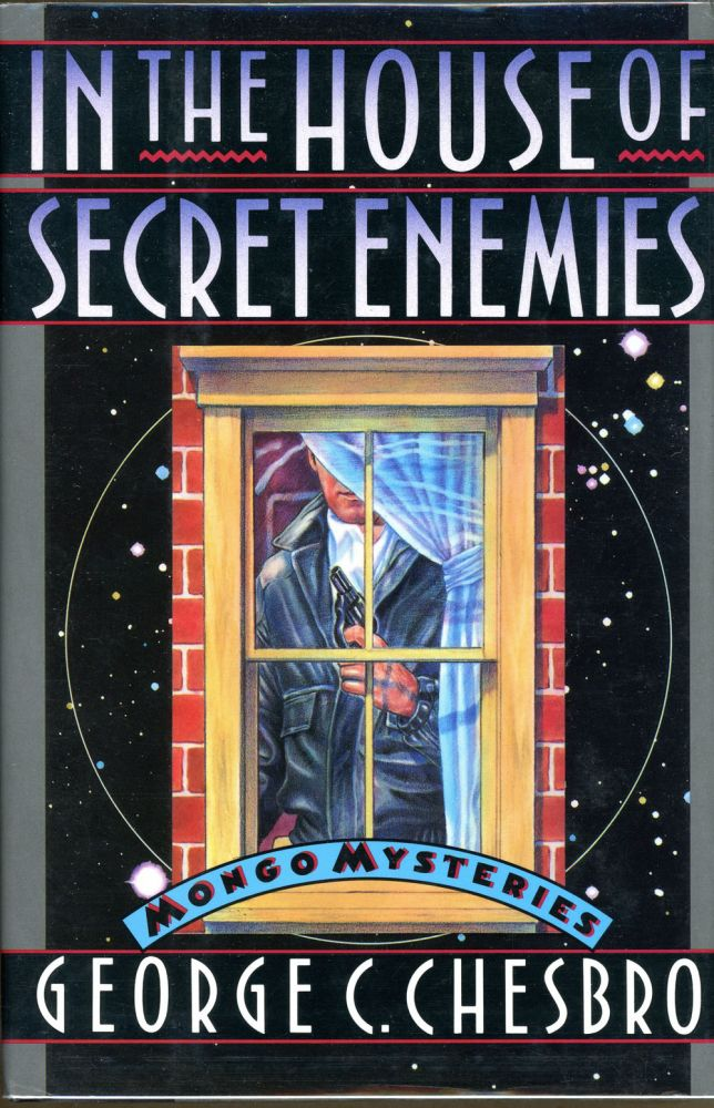 IN THE HOUSE OF SECRET ENEMIES. George C. Chesbro.