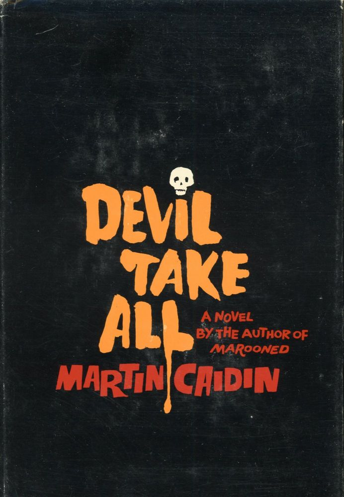 DEVIL TAKE ALL. Martin Caidin.