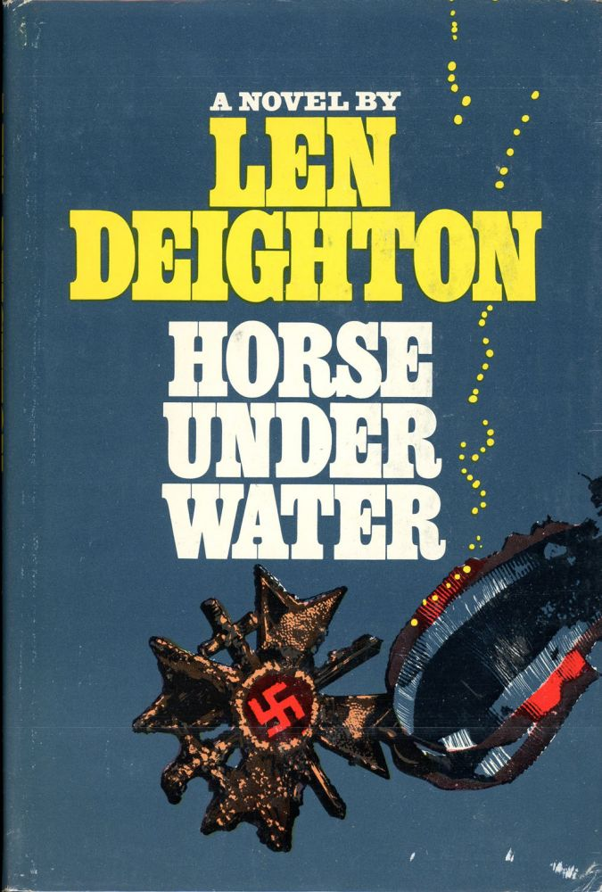 HORSE UNDER WATER. Len Deighton.