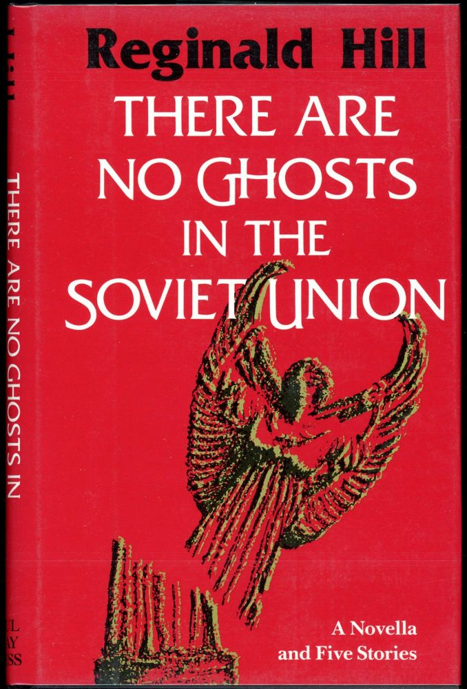 THERE ARE NO GHOSTS IN THE SOVIET UNION. Reginald Hill.