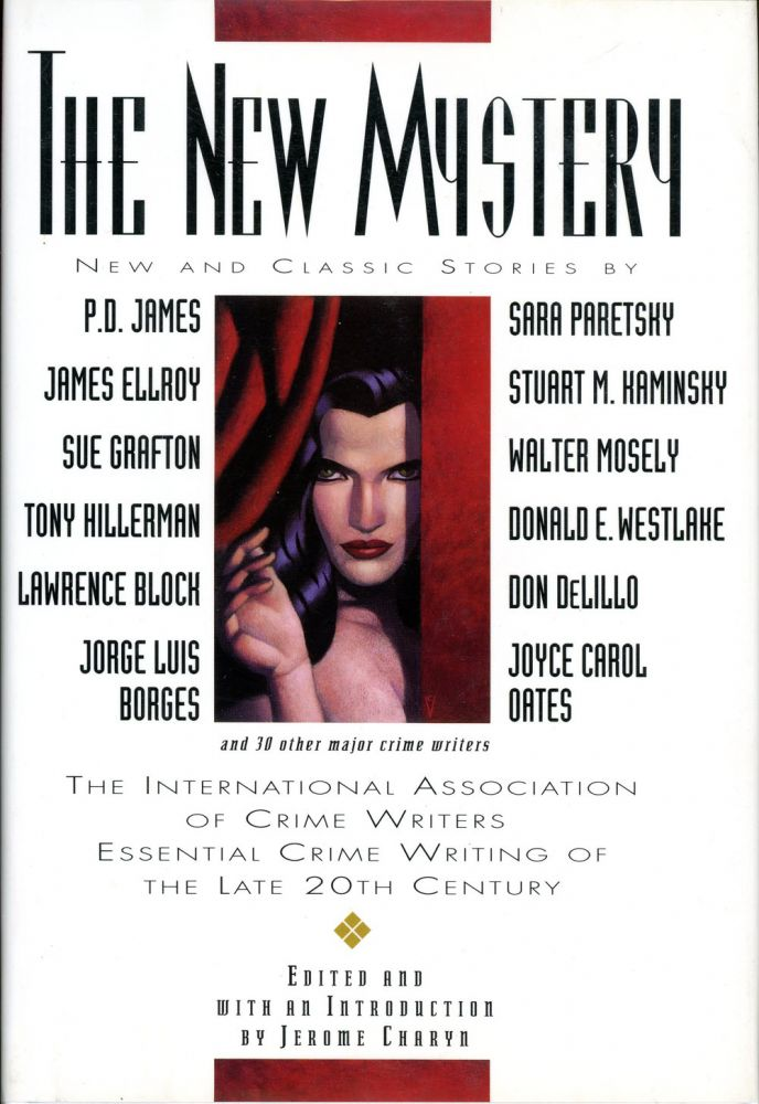 THE NEW MYSTERY: THE INTERNATIONAL ASSOCIATION OF CRIME WRITERS' ESSENTIAL CRIME WRITING OF THE LATE 20TH CENTURY. Jerome Charyn.