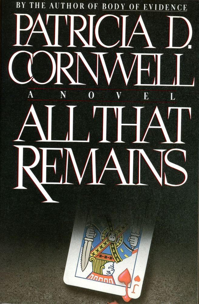 ALL THAT REMAINS. Patricia D. Cornwell.