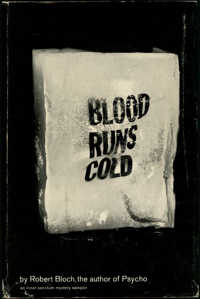 BLOOD RUNS COLD. Robert Bloch.