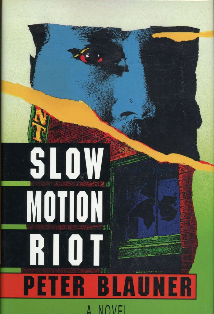 SLOW MOTION RIOT. Peter Blauner.